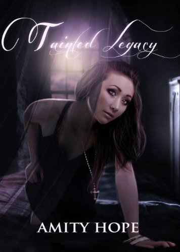 Tainted Legacy by Amity Hope