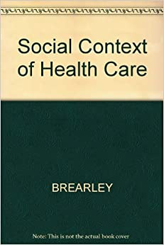 social context of health and social care One of the main challenges facing leaders and managers within the health and social care arena is in understanding the role of the broader environment in determining.
