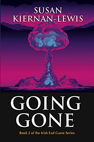 Going Gone (The Irish End Game Series Book 2)