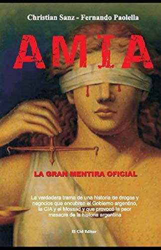 AMIA, la gran mentira oficial  [Sanz, Christian - Paolella, Fernando] (Tapa Blanda)