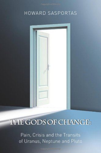 The Gods of Change: Pain, Crisis and the Transits of Uranus, Neptune and Pluto