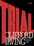 img - for TRIAL - A Legal Thriller: Clifford Irving's legal novels: Book 1 book / textbook / text book