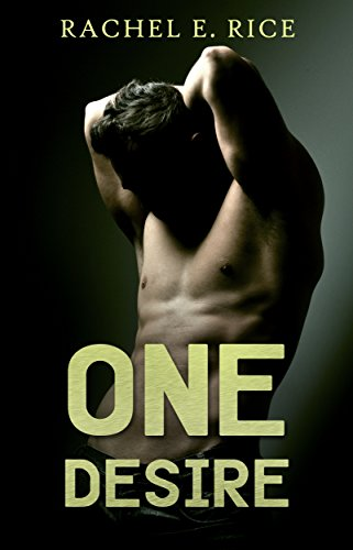 Book: One Desire by Rachel E. Rice