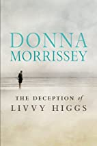 By Donna Morrissey The Deception of Livvy…