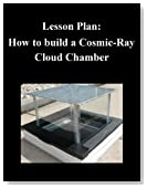 Lesson Plan: How to build a Cosmic-Ray Cloud Chamber
