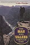 The Man Who Walked Thru Time (0394435362) by Fletcher, Colin