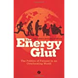 The Energy Glut: The Politics of Fatness in an Overheating Worldby Ian Roberts