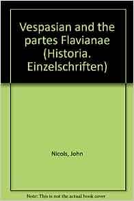 Vespasian and the partes Flavianae (Historia : Einzelschriften ; Heft