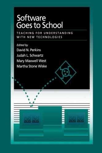 Software Goes to School: Teaching for Understanding with New Technologies