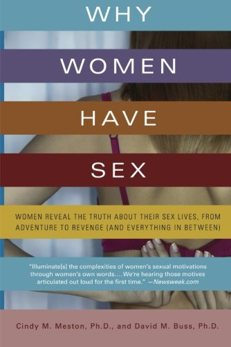 Why Women Have Sex: Women Reveal the Truth About Their...