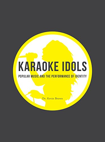 Karaoke Idols: Popular Music and the Performance of Identity