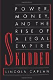 Skadden: Power, Money, and the Rise of a Legal Empire (0374524246) by Caplan, Lincoln