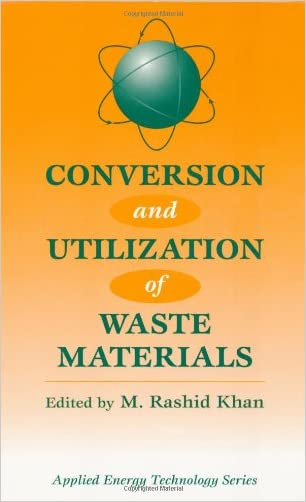 Conversion And Utilization Of Waste Materials (Applied Energy Technology Series)