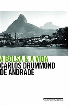 Bolsa e A Vida (Em Portugues do Brasil): Carlos Drummond de Andrade