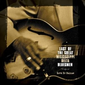 Last of the Great Mississippi Delta Bluesmen - Live in Dallas
