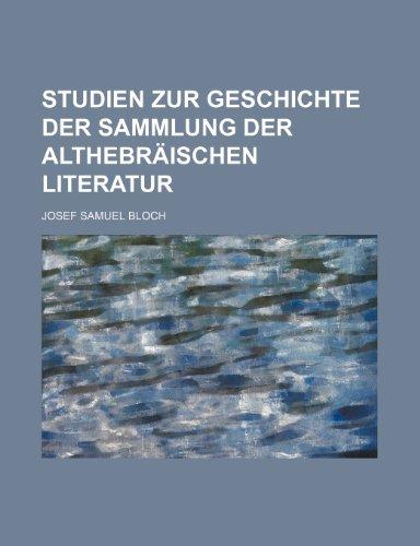 Studien Zur Geschichte Der Sammlung Der Althebräischen Literatur