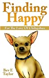 Finding Happy (For The Love Of Chihuahua Series)