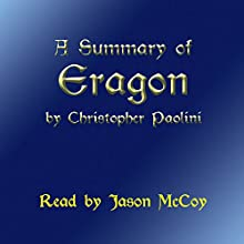 A Summary of Eragon (The Inheritance Cycle) by Christopher Paolini (       UNABRIDGED) by Christopher Paolini Narrated by Jason McCoy