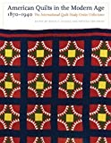 img - for American Quilts in the Modern Age, 1870-1940: The International Quilt Study Center Collections [Hardcover] [2009] Marin F. Hanson, Patricia Cox Crews book / textbook / text book