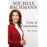 Core of Conviction: My Story ~ Michele Bachmann