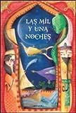 MIL Y UNA NOCHES, LAS (Spanish Edition)