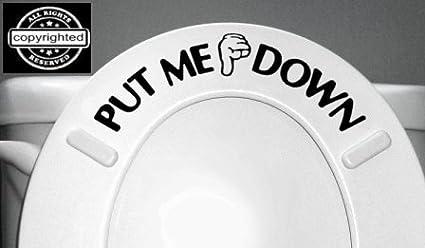 PUT ME DOWN Decal Bathroom Toilet Seat Vinyl Sticker Sign Reminder for Him (free glowindark switchplate decal)