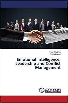 Emotional Intelligence, Leadership And Conflict Management