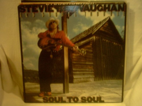 Stevie Ray Vaughan and Double Trouble - Soul to Soul by Stevie Ray Vaughan