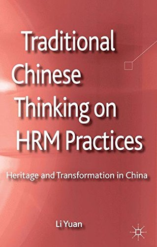 Traditional Chinese Thinking on HRM Practices: Heritage and Transformation in China (Palgrave Studies in Chinese Management Research)