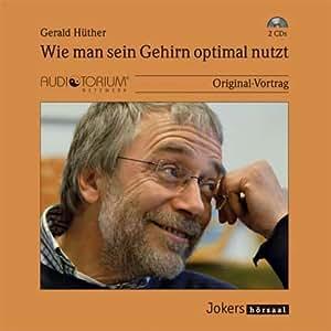Gerald Hüther: Wie man sein Gehirn optimal nutzt - 2 CDs - JOK2117C