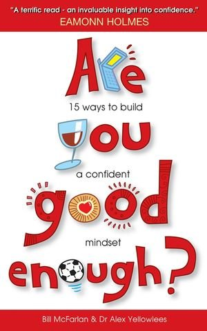 Are You Good Enough: 15 Ways to Build a Confident Mindset