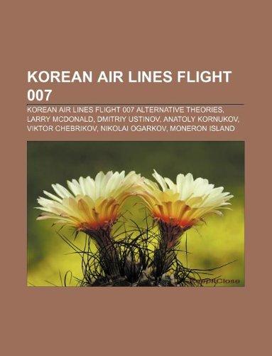 Korean Air Lines Flight 007: Korean Air Lines Flight 007 alternative theories, Larry McDonald, Dmitriy Ustinov, Anatoly Kornukov