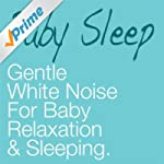 Baby Sleep: Gentle White Noise (60 Mi...