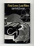 First Love, Last Rites Ian McEwan