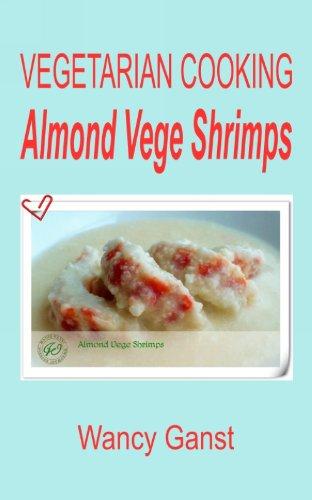 Vegetarian Cooking: Almond Vege Shrimps (Vegetarian Cooking - Vege Seafood Book 72) front-298885