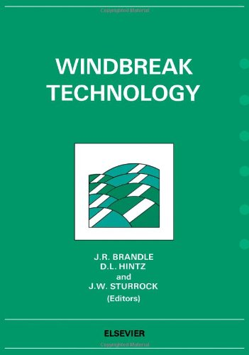 Windbreak Technology: Proceedings Of An International Symposium On Windbreak Technology, Lincoln, Nebraska, June 23-27 1986