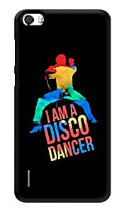 "Humor Gang I Am A Disco Dancer Printed Designer Mobile Back Cover For ""Huawei Honor 6"" (3D, Glossy, Premium Quality Snap On Case)"
