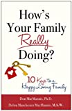 How's Your Family Really Doing? 10 Keys to a Happy Loving Family