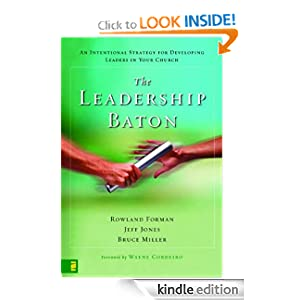 The Leadership Baton: An Intentional Strategy for Developing Leaders in Your Church