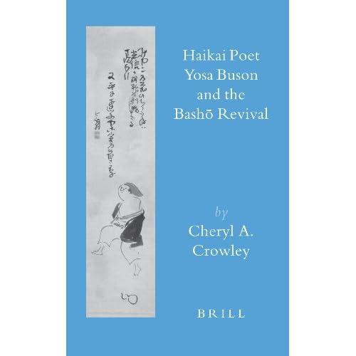 Haikai Poet Yosa Buson and the Bash Revival (Brill's Japanese Studies Library)