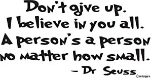 Dr. Seuss Wall Decal Decor Don't Give Up I believe in you all.-Inspirational wall Quote-wall Sayings-wall Decal-vinyl Wall Lettering-wall Sayings-home Art Decor Decal by Global Sign Images, Inc