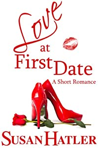 (FREE on 7/2) Love At First Date by Susan Hatler - http://eBooksHabit.com