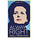 Always Right (Kindle Single) ~ Niall Ferguson
