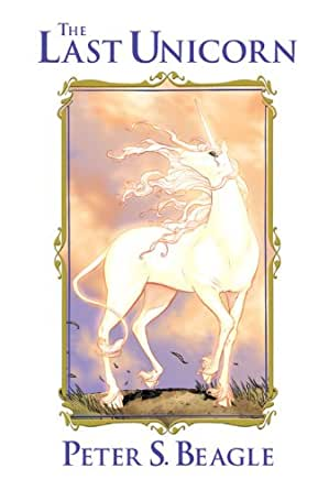 Amazon.com: The Last Unicorn eBook: Peter S. Beagle, Peter B. Gillis