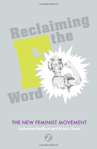 Reclaiming the F Word: The New Feminist Movement