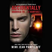 Accidentally Married to...A Vampire? | [Mimi Jean Pamfiloff]