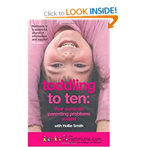 Toddling to Ten: Your Common Parenting Problems Solved - The Netmums Guide to the Challenges of Childhood