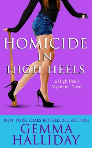 Gemma Halliday - Homicide in High Heels: High Heels Mysteries book #8