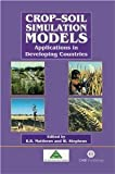 Crop-Soil Simulation Models: [Hardcover] [2002] First Ed. Robin B Matthews, William Stephens