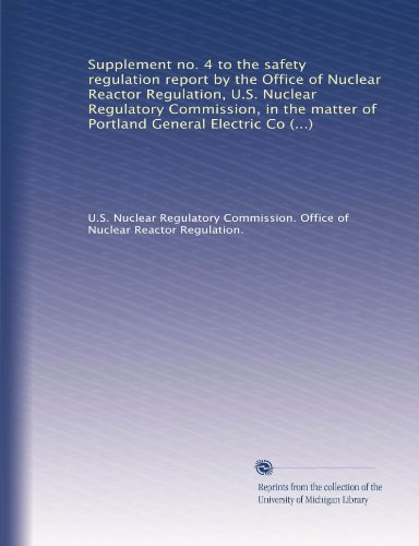 Supplement No. 4 To The Safety Regulation Report By The Office Of Nuclear Reactor Regulation, U.S. Nuclear Regulatory Commission, In The Matter Of ... Units 1 And 2, Docket Nos. 50-514 And...